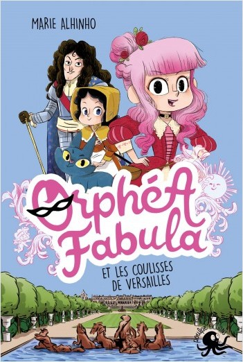 Orphéa Fabula et les coulisses de Versailles