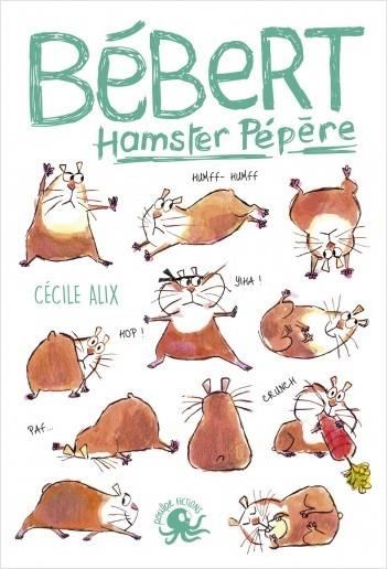 Bébert, hamster pépère - Lecture roman jeunesse humour - Dès 8 ans