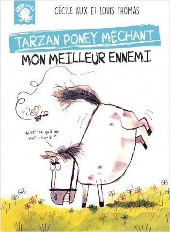 Tarzan, poney méchant - Mon meilleur ennemi - Premier roman jeunesse humour - Dès 7 ans