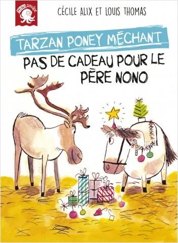 Tarzan, poney méchant - Pas de cadeau pour le Père Nono - Premier roman jeunesse humour - Dès 7 ans