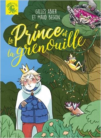 Le prince et la grenouille - Premier roman jeunesse conte - Dès 7 ans