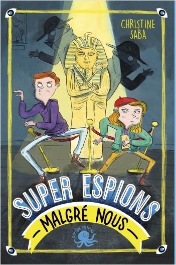 Super espions (malgré nous) - Lecture roman jeunesse enquête - Dès 8 ans
