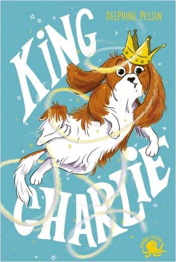 King Charlie - Lecture roman jeunesse chien- Dès 8 ans