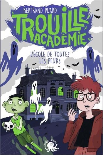 Trouille Académie - L'école de toutes les peurs - Lecture roman jeunesse horreur - Dès 9 ans