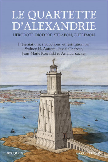 Le Quartette d'Alexandrie - Hérodote, Diodore,, Strabon, Chérémon