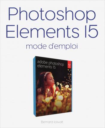 Photoshop Elements 15 Mode d'emploi