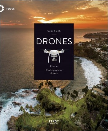 Drones, Piloter, Photographier, Filmer