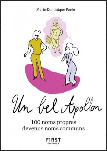 Petit Livre - Un bel Apollon - 100 noms propres devenus noms communs