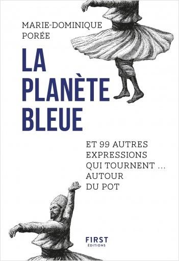La planète bleue et 99 autres expressions qui tournent autour du pot