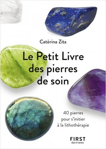 Le Petit Livre des pierres de soin - 40 pierres pour s'initier à la lithothérapie