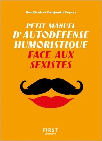 Petit Manuel d'autodéfense humoristique face aux sexistes