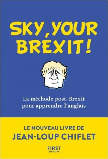 Sky, your Brexit! La méthode post-Brexit pour apprendre l'anglais