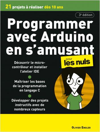Programmer en s'amusant avec Arduino pour les Nuls, mégapoche, 3e éd : 21 projets à réaliser des 10 ans