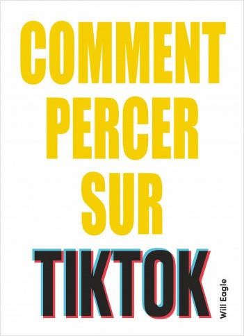 Comment percer sur TikTok : les conseils des tiktokers les plus influents pour y arriver