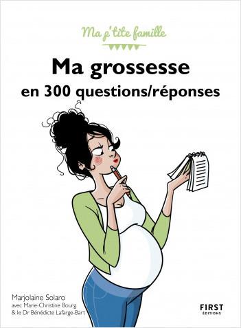 Ma grossesse en 300 questions / réponses, 3e édition