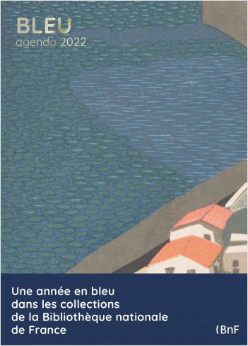 Bleu agenda 2022 : semainier, agenda hebdomadaire de janvier 2022 à décembre 2022