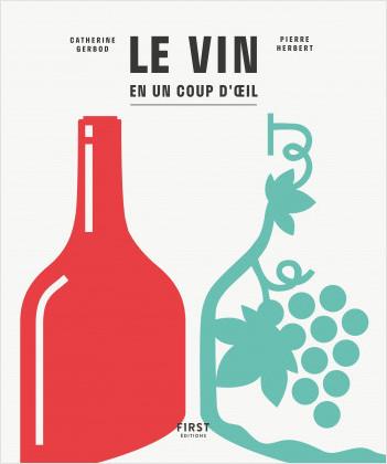 Le vin en un coup d'œil, 2e éd.