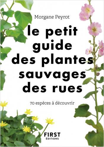 Le petit guide des plantes sauvages des rues : 70 espèces à découvrir