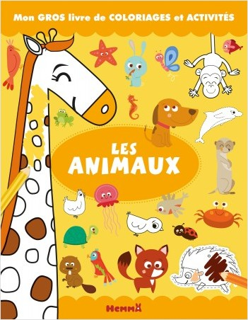 Mon gros livre de coloriages et activités - Les animaux