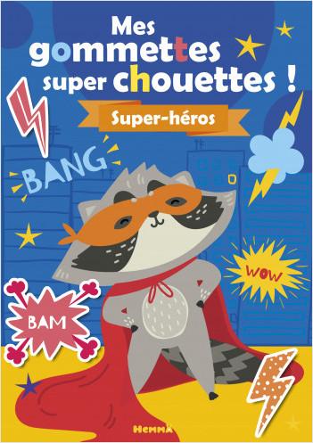 Mes gommettes super chouettes - Super-héros - Livre de décors à compléter avec des gommettes - dès 3 ans