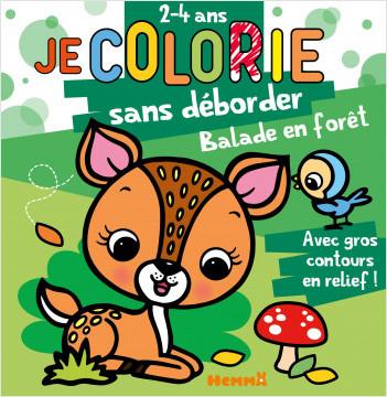 Je colorie sans déborder - Balade en forêt - Bloc de coloriages aux contours épais pailletés et en relief - Dès 2 ans