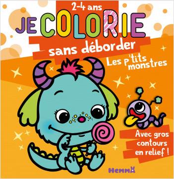 Je colorie sans déborder - Les p'tits monstres - Bloc de coloriages aux contours épais pailletés et en relief - Dès 2 ans