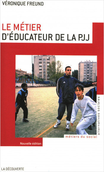 Le métier d'éducateur de la PJJ