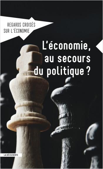 L'économie, au secours du politique ?