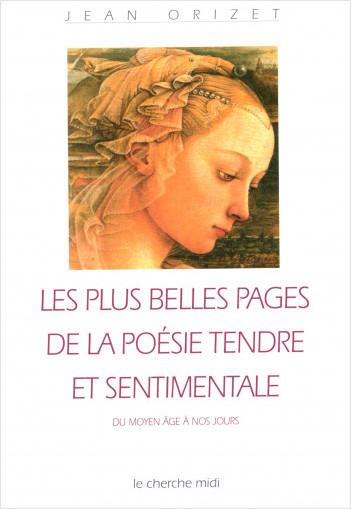 Les plus belles pages de la poésie tendre et sentimentale