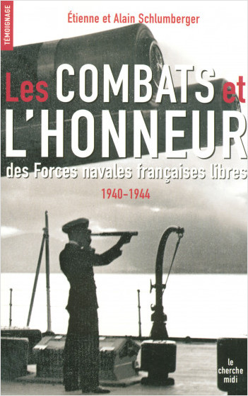 Les Combats et l'Honneur des Forces navales françaises libres