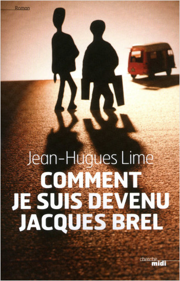 Comment je suis devenu Jacques Brel