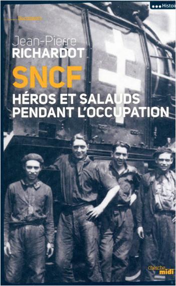 SNCF : Héros et salauds pendant l'occupation