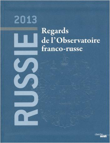 Russie 2013, regards de l'Observatoire franco-russe