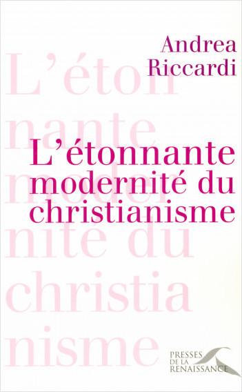 L'étonnante modernité du christianisme