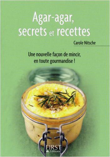 Le Petit livre de - Agar agar, secrets et recettes