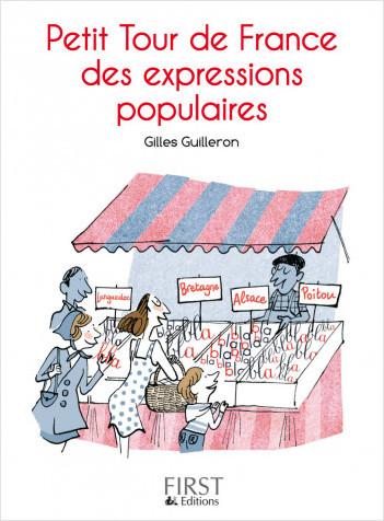 Petit Livre de - Petit Tour de France des expressions populaires