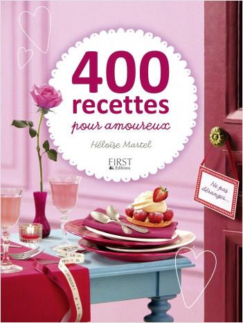400 recettes pour amoureux