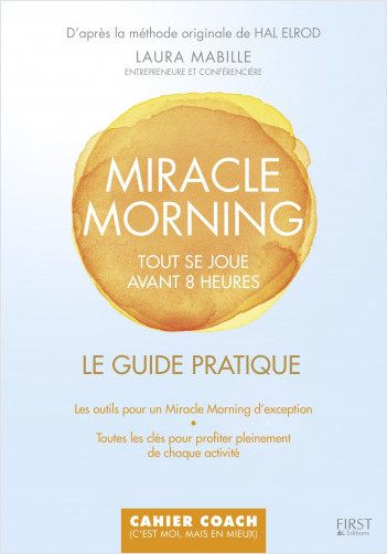 Le guide pratique Miracle Morning