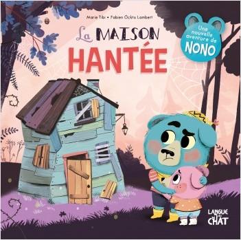 La maison hantée - Nono - Dans le bois de Coin joli - album illustré - Halloween - Dès 3 ans