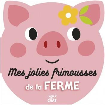Jolies frimousses - Mes jolies frimousses de la ferme