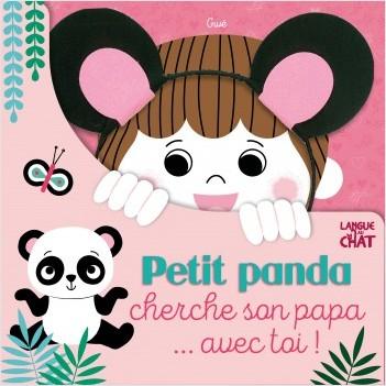 Petit panda cherche son papa... avec toi ! - Livre tout-carton avec serre-tête offert - Dès 3 ans