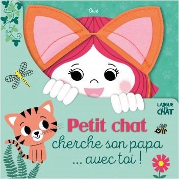 Petit chat cherche son papa... avec toi ! - Livre tout-carton avec serre-tête offert - Dès 3 ans