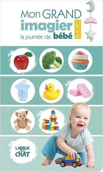 La journée de bébé - Mon grand imagier photo - Eveil - Dès 6 mois