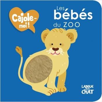 Les bébés du zoo - Cajole-moi !