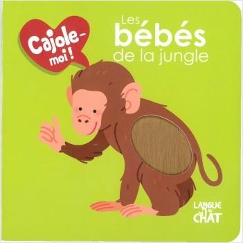 Les bébés de la jungle - Cajole-moi !