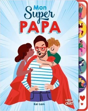 Mon super papa - Livre tout-carton à onglets - Fête des Pères - Dès 2 ans