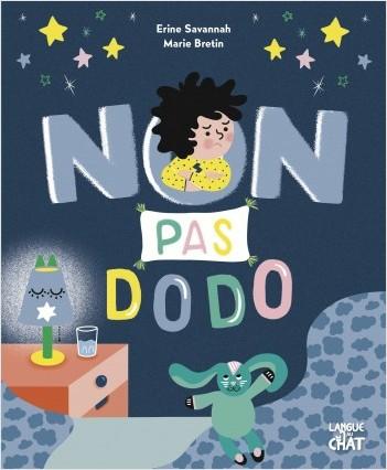 Non pas dodo ! - Album illustré - Sommeil - Dès 2 ans