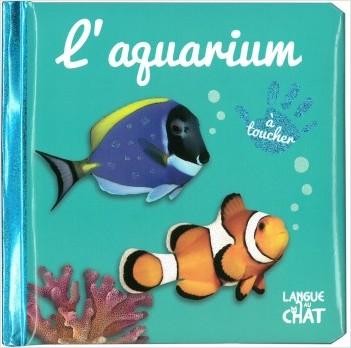 Bébé touche-à-tout - L'aquarium - Livre matières bébé - Imagier photo avec matières à toucher - Dès 12 mois
