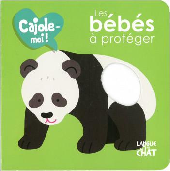 Cajole-moi - Les bébés à protéger - Imagier animaux illustré avec matières à toucher - Dès 12 mois