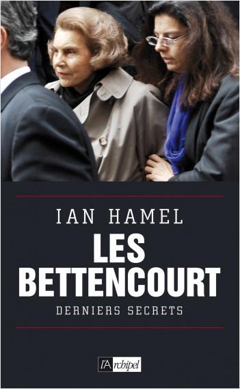 Les Bettencourt - Derniers secrets